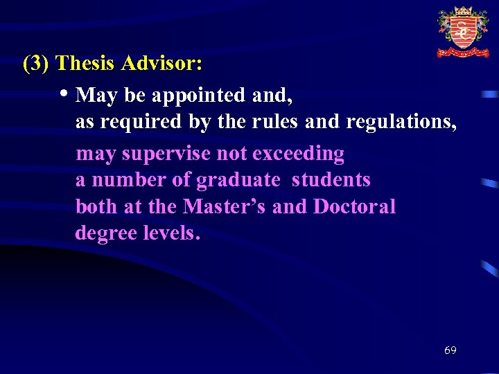 (3) Thesis Advisor: • May be appointed and, as required by the rules and
