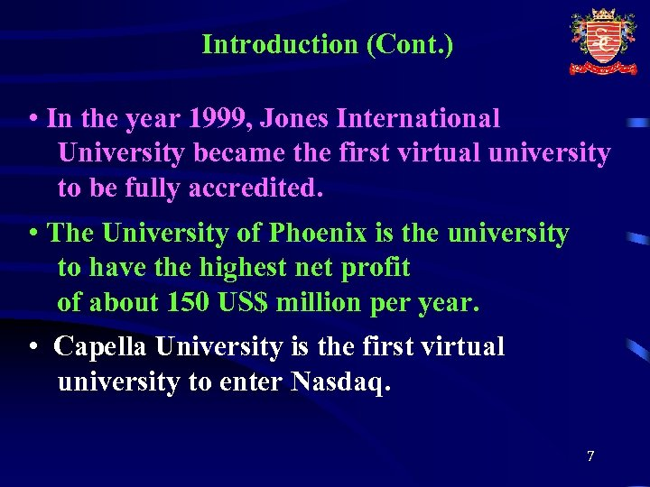 Introduction (Cont. ) • In the year 1999, Jones International University became the first