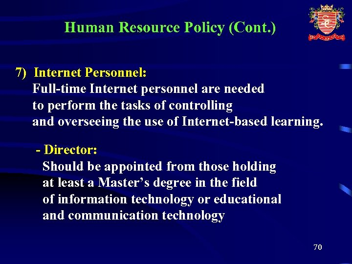 Human Resource Policy (Cont. ) 7) Internet Personnel: Full-time Internet personnel are needed to