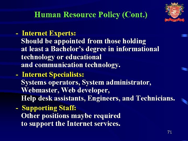 Human Resource Policy (Cont. ) - Internet Experts: Should be appointed from those holding