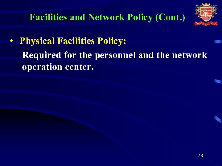 Facilities and Network Policy (Cont. ) • Physical Facilities Policy: Required for the personnel