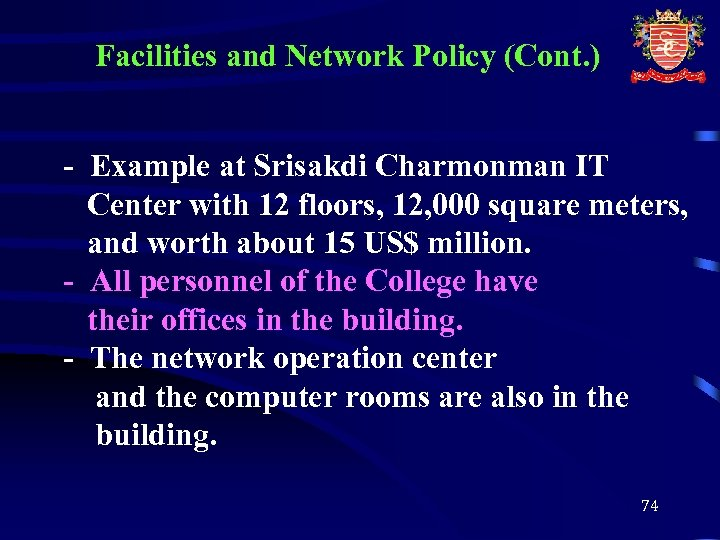 Facilities and Network Policy (Cont. ) - Example at Srisakdi Charmonman IT Center with