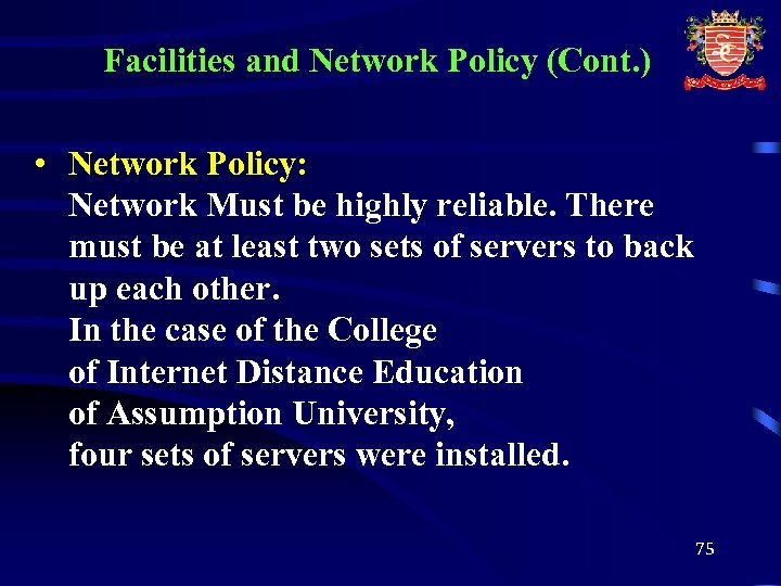 Facilities and Network Policy (Cont. ) • Network Policy: Network Must be highly reliable.