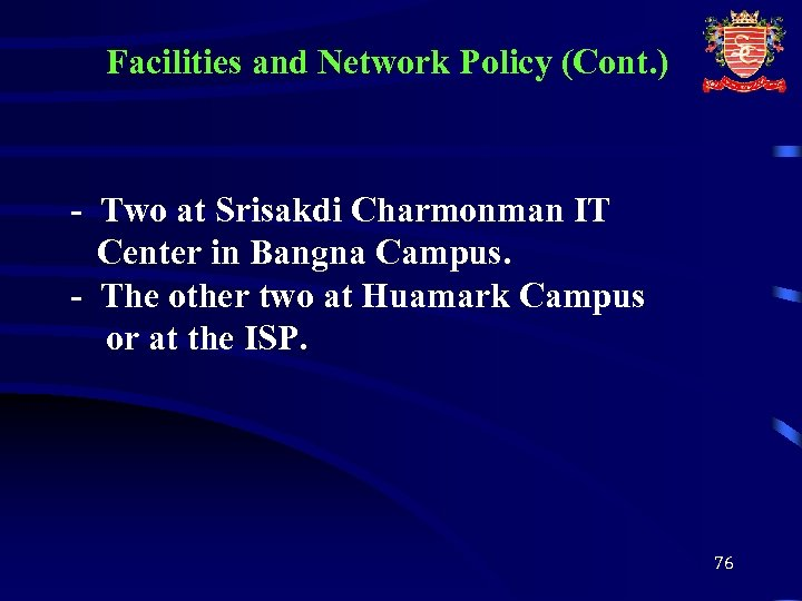 Facilities and Network Policy (Cont. ) - Two at Srisakdi Charmonman IT Center in