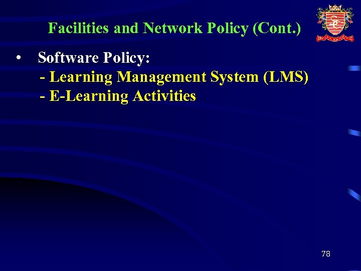Facilities and Network Policy (Cont. ) • Software Policy: - Learning Management System (LMS)