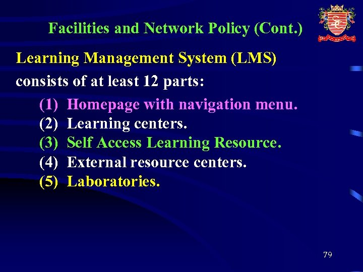 Facilities and Network Policy (Cont. ) Learning Management System (LMS) consists of at least
