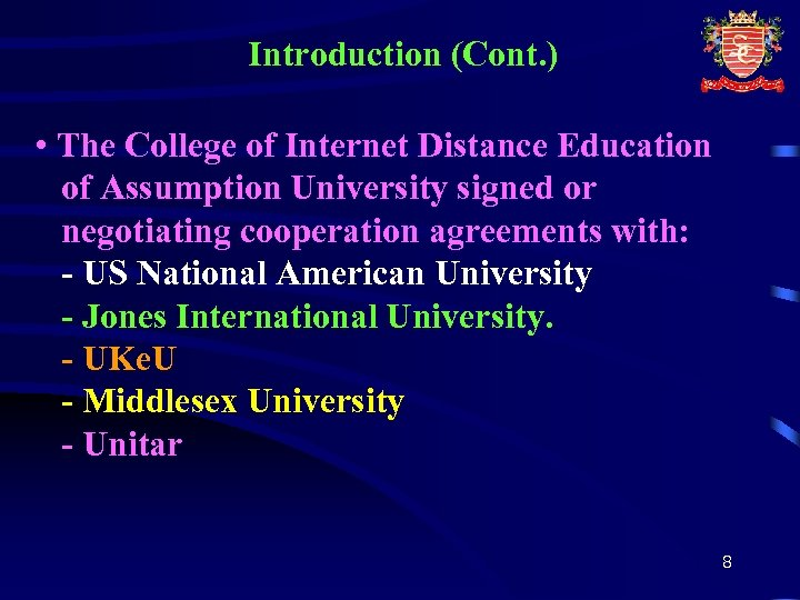 Introduction (Cont. ) • The College of Internet Distance Education of Assumption University signed