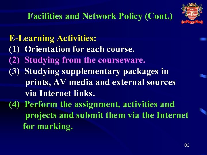 Facilities and Network Policy (Cont. ) E-Learning Activities: (1) Orientation for each course. (2)