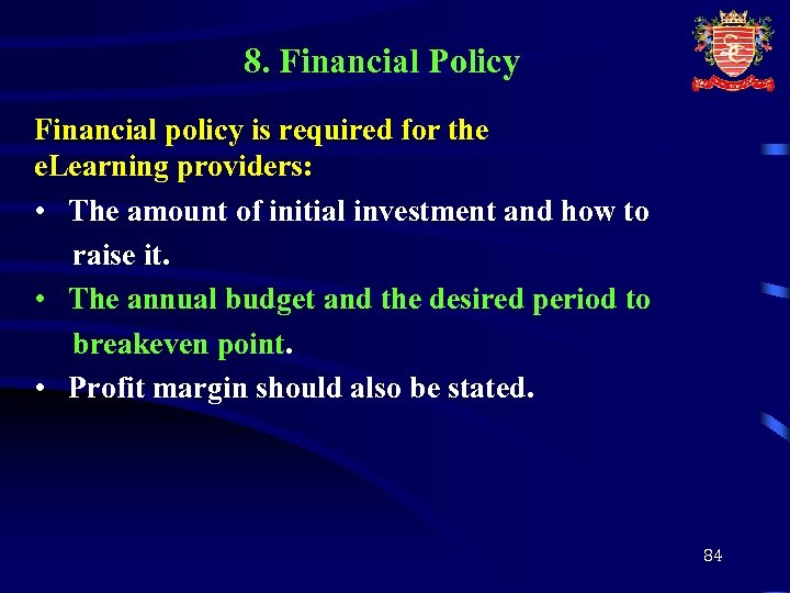 8. Financial Policy Financial policy is required for the e. Learning providers: • The