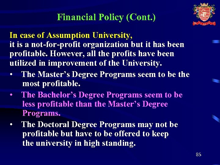 Financial Policy (Cont. ) In case of Assumption University, it is a not-for-profit organization