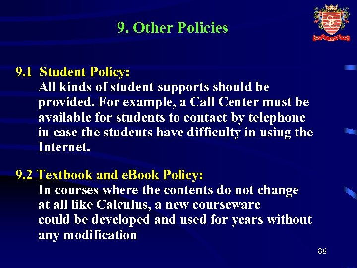 9. Other Policies 9. 1 Student Policy: All kinds of student supports should be
