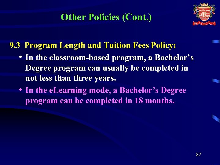 Other Policies (Cont. ) 9. 3 Program Length and Tuition Fees Policy: • In