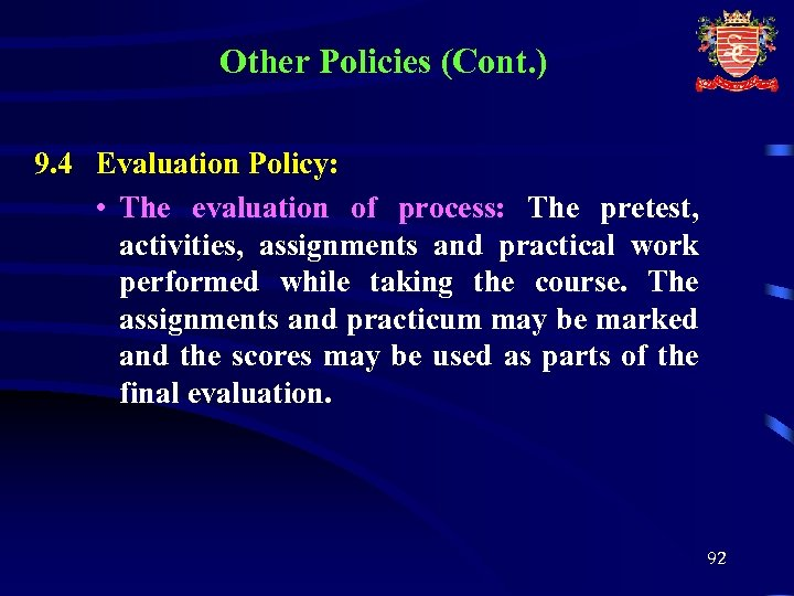 Other Policies (Cont. ) 9. 4 Evaluation Policy: • The evaluation of process: The