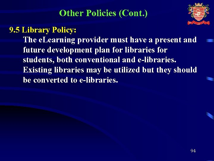 Other Policies (Cont. ) 9. 5 Library Policy: The e. Learning provider must have