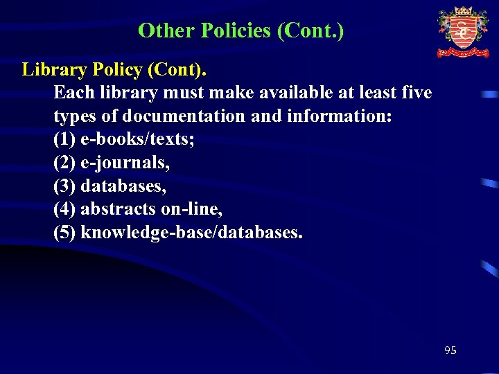 Other Policies (Cont. ) Library Policy (Cont). Each library must make available at least