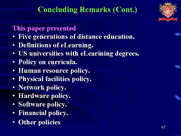 Concluding Remarks (Cont. ) This paper presented • Five generations of distance education. •