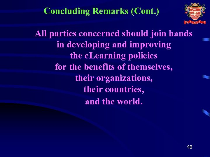 Concluding Remarks (Cont. ) All parties concerned should join hands in developing and improving