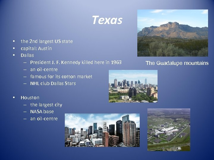 Texas • • the 2 nd largest US state capital: Austin Dallas – President