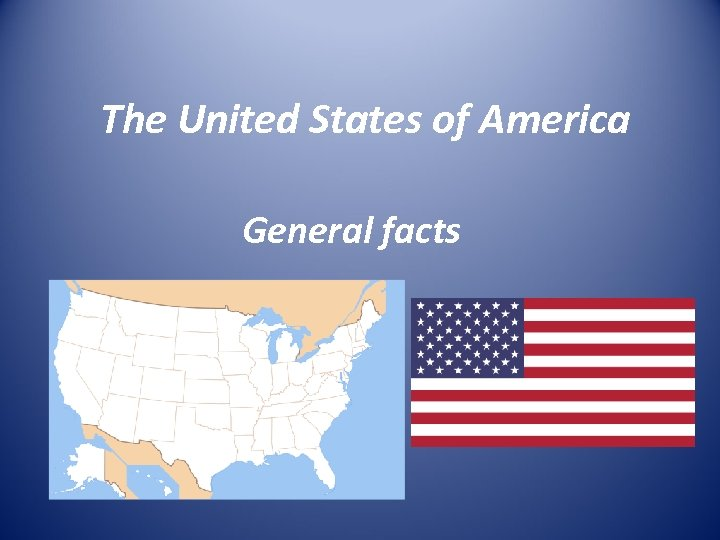 The United States of America General facts