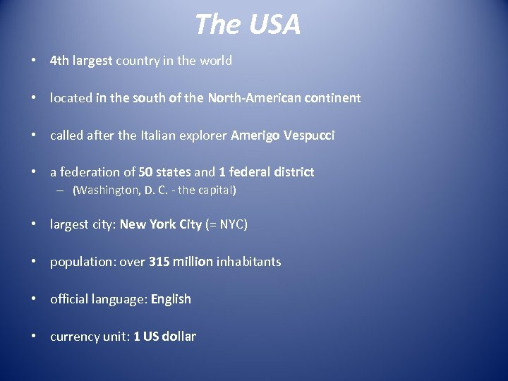 The USA • 4 th largest country in the world • located in the