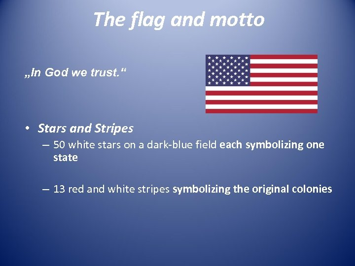 """The flag and motto """"In God we trust. """" • Stars and Stripes –"""