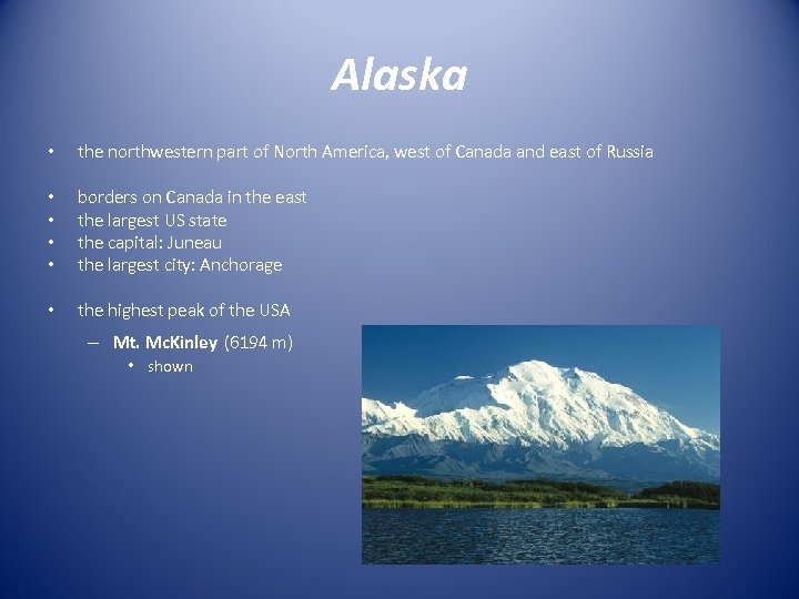 Alaska • the northwestern part of North America, west of Canada and east of