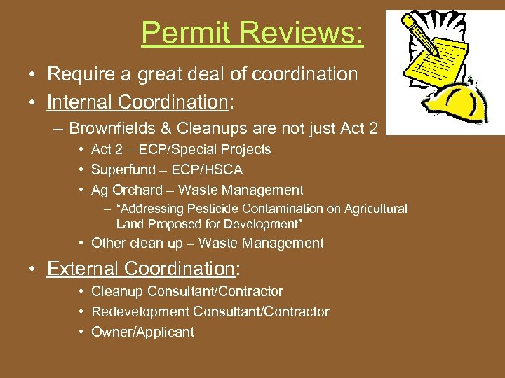 Permit Reviews: • Require a great deal of coordination • Internal Coordination: – Brownfields
