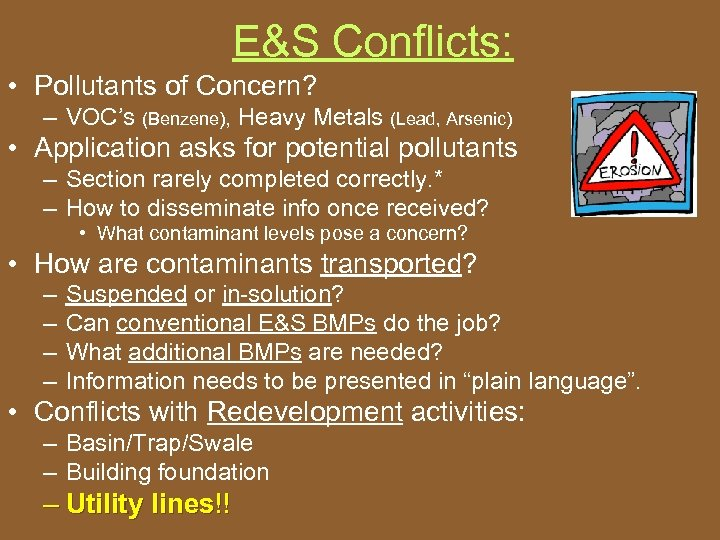 E&S Conflicts: • Pollutants of Concern? – VOC's (Benzene), Heavy Metals (Lead, Arsenic) •