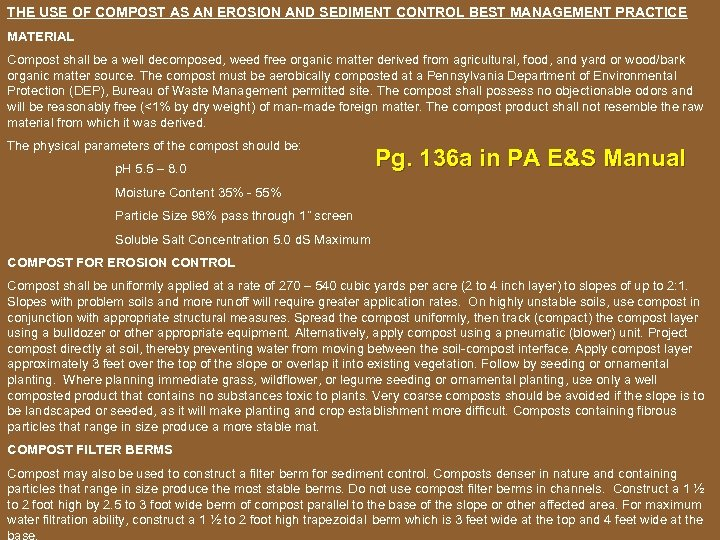 THE USE OF COMPOST AS AN EROSION AND SEDIMENT CONTROL BEST MANAGEMENT PRACTICE MATERIAL
