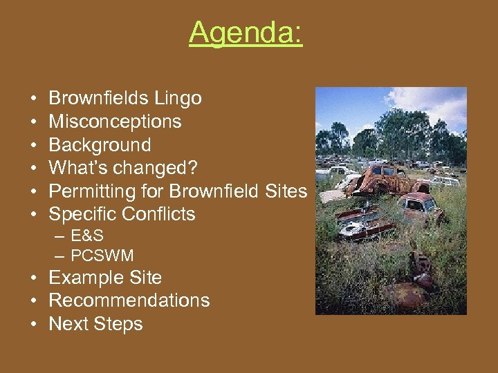 Agenda: • • • Brownfields Lingo Misconceptions Background What's changed? Permitting for Brownfield Sites
