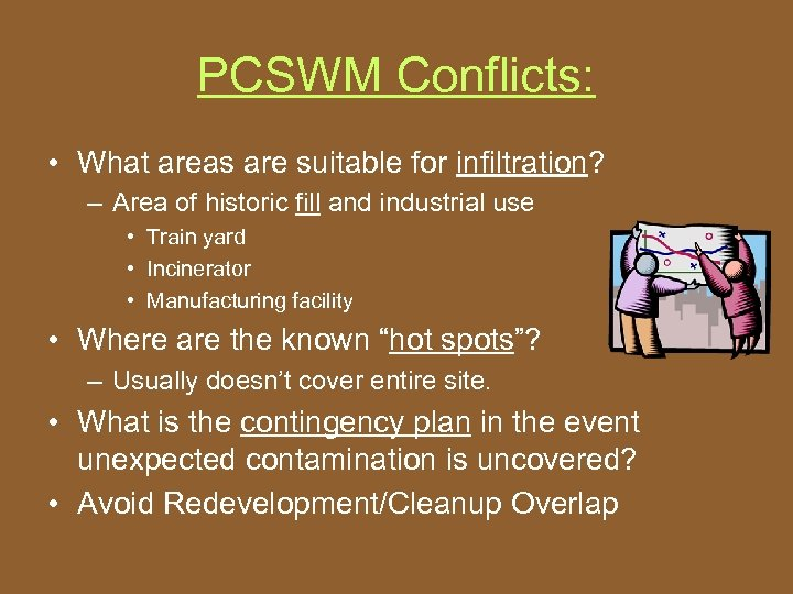 PCSWM Conflicts: • What areas are suitable for infiltration? – Area of historic fill