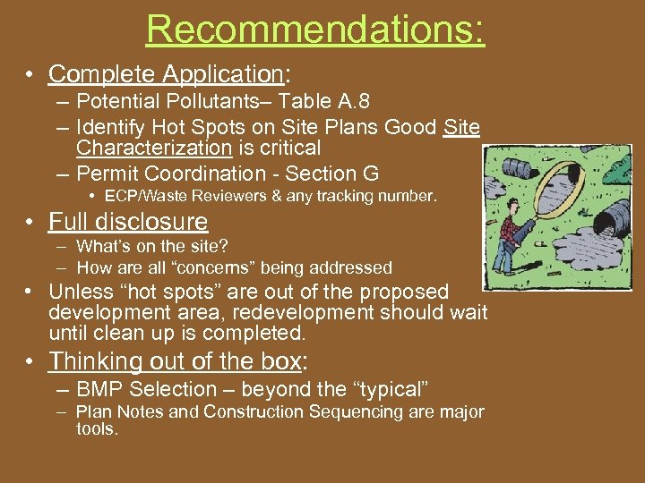 Recommendations: • Complete Application: – Potential Pollutants– Table A. 8 – Identify Hot Spots
