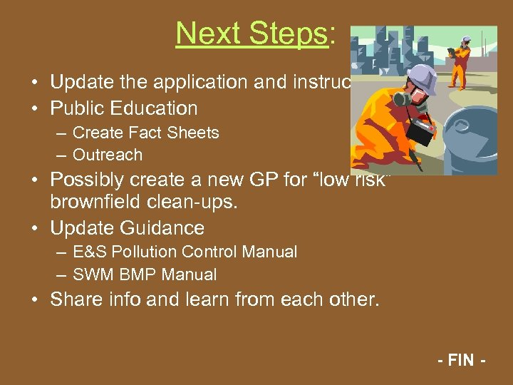 Next Steps: • Update the application and instructions. • Public Education – Create Fact