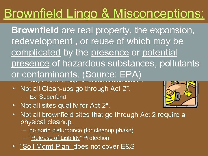 Brownfield Lingo & Misconceptions: • Brownfield are realand Environmental Remediation property, the expansion, •