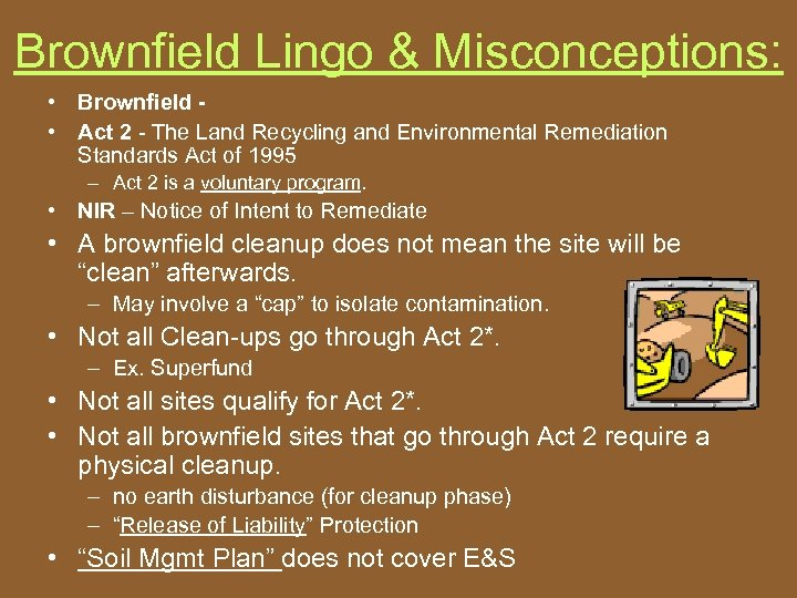 Brownfield Lingo & Misconceptions: • Brownfield • Act 2 - The Land Recycling and