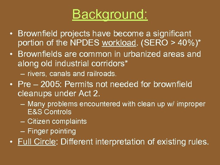 Background: • Brownfield projects have become a significant portion of the NPDES workload. (SERO