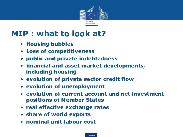 MIP : what to look at? • • • Housing bubbles Loss of competitiveness
