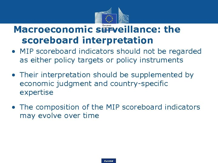 Macroeconomic surveillance: the scoreboard interpretation • MIP scoreboard indicators should not be regarded as