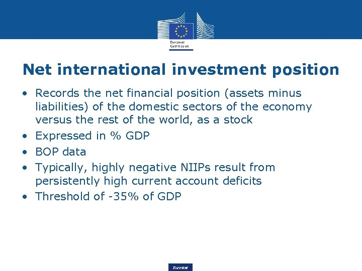 Net international investment position • Records the net financial position (assets minus liabilities) of