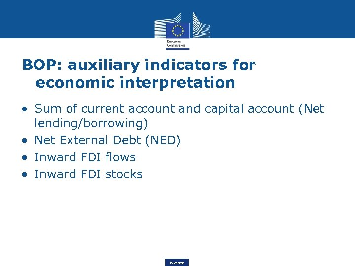 BOP: auxiliary indicators for economic interpretation • Sum of current account and capital account