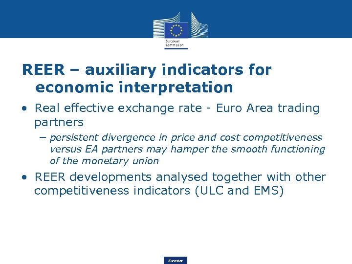 REER – auxiliary indicators for economic interpretation • Real effective exchange rate - Euro