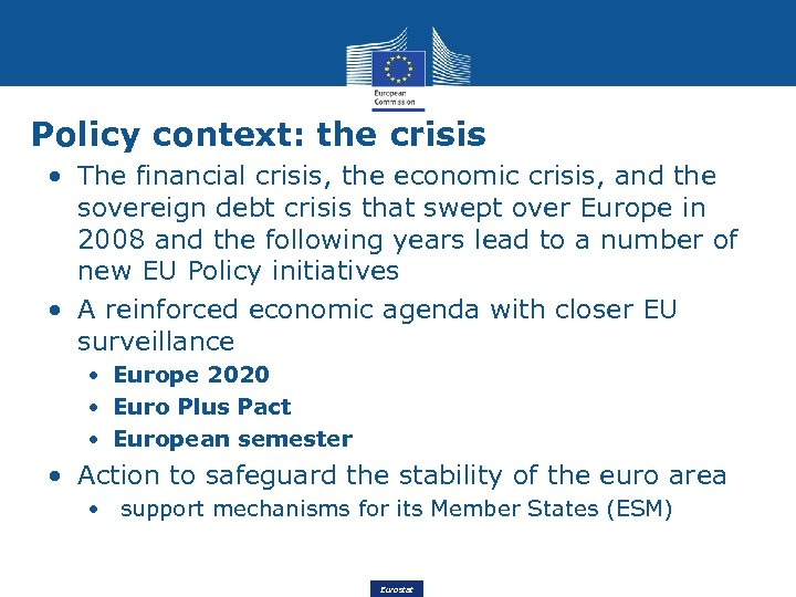 Policy context: the crisis • The financial crisis, the economic crisis, and the sovereign