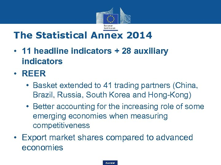 The Statistical Annex 2014 • 11 headline indicators + 28 auxiliary indicators • REER