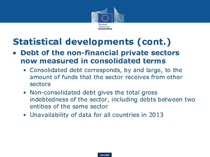 Statistical developments (cont. ) • Debt of the non-financial private sectors now measured in