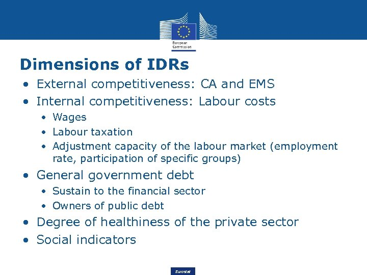 Dimensions of IDRs • External competitiveness: CA and EMS • Internal competitiveness: Labour costs