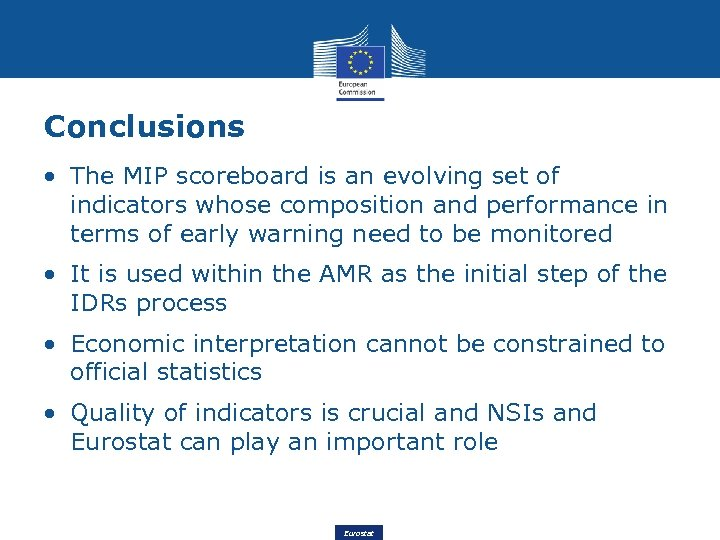 Conclusions • The MIP scoreboard is an evolving set of indicators whose composition and