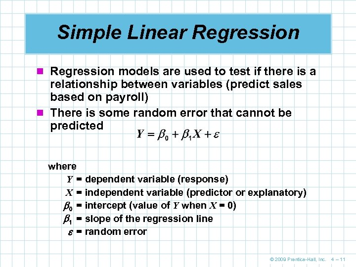 Simple Linear Regression n Regression models are used to test if there is a