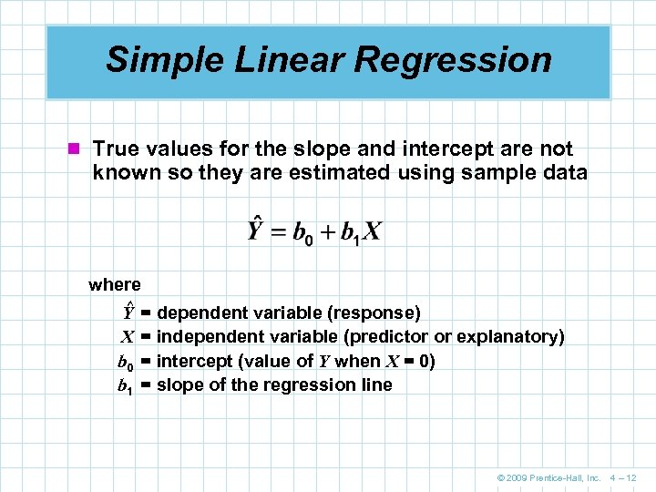 Simple Linear Regression n True values for the slope and intercept are not known
