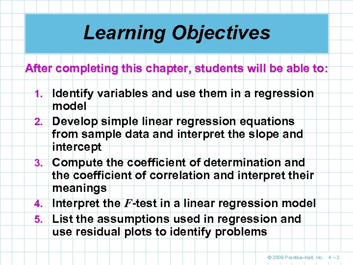Learning Objectives After completing this chapter, students will be able to: 1. Identify variables