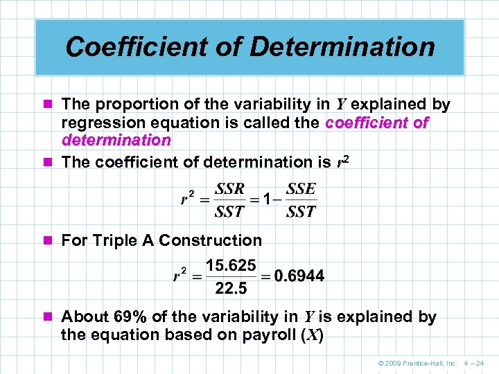 Coefficient of Determination n The proportion of the variability in Y explained by regression